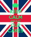 KEEP CALM AND EAT CUP CAKES - Personalised Poster large