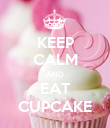 KEEP CALM AND EAT CUPCAKE - Personalised Poster large