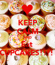 KEEP CALM AND Eat  CUPCAKES!!!!  - Personalised Poster large