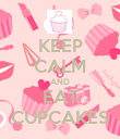 KEEP CALM AND EAT CUPCAKES - Personalised Poster large