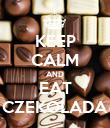 KEEP CALM AND EAT CZEKOLADA - Personalised Poster large