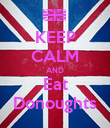 KEEP CALM AND Eat Donoughts - Personalised Poster large