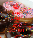 KEEP CALM AND EAT DONUT - Personalised Poster large