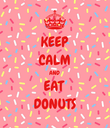 KEEP CALM AND EAT DONUTS - Personalised Poster large