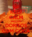 KEEP CALM AND EAT DORITOS COM COCA - Personalised Poster large