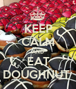 KEEP CALM AND EAT DOUGHNUT  - Personalised Poster large
