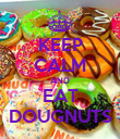 KEEP CALM AND EAT DOUGNUTS - Personalised Poster large