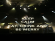 KEEP CALM AND EAT, DRINK AND BE MERRY - Personalised Poster large