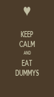 KEEP CALM AND EAT DUMMYS - Personalised Poster large
