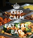 KEEP CALM AND EAT, EAT, EAT! - Personalised Poster large
