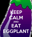 KEEP CALM AND EAT EGGPLANT - Personalised Poster large
