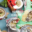 KEEP CALM AND EAT EVERYTHING - Personalised Poster large