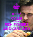 KEEP CALM AND EAT FISH FINGERS AND CUSTARD - Personalised Poster large