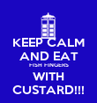 KEEP CALM AND EAT FISH FINGERS WITH CUSTARD!!! - Personalised Poster large