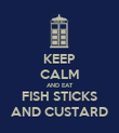 KEEP CALM AND EAT FISH STICKS AND CUSTARD - Personalised Poster large