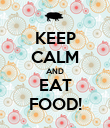 KEEP CALM AND EAT FOOD! - Personalised Poster large
