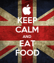 KEEP CALM AND EAT FOOD - Personalised Poster large