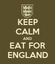 KEEP CALM AND EAT FOR ENGLAND - Personalised Poster large