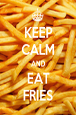 KEEP CALM AND EAT FRIES - Personalised Poster large