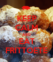 KEEP CALM AND EAT FRITTOETE - Personalised Poster small