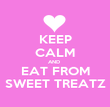 KEEP CALM AND  EAT FROM SWEET TREATZ - Personalised Poster large