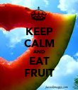 KEEP CALM AND EAT FRUIT - Personalised Poster large