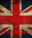 KEEP CALM AND eat fruit-tellas - Personalised Poster large