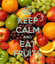 KEEP CALM AND EAT FRUITS - Personalised Poster large