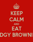 KEEP CALM AND EAT FUDGY BROWNIES! - Personalised Poster large