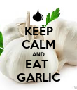KEEP CALM AND EAT  GARLIC - Personalised Poster large
