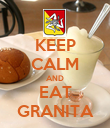 KEEP CALM AND EAT GRANITA - Personalised Poster large