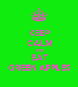 KEEP CALM AND EAT GREEN APPLES - Personalised Poster large