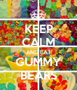 KEEP CALM AND EAT GUMMY BEARS - Personalised Poster large