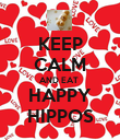 KEEP CALM AND EAT  HAPPY HIPPOS - Personalised Poster large