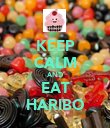 KEEP CALM AND EAT HARIBO - Personalised Poster large