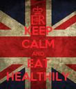 KEEP CALM AND EAT HEALTHILY - Personalised Poster large