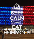 KEEP CALM AND EAT HUMMOUS - Personalised Poster large