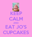 KEEP CALM AND EAT JO'S CUPCAKES - Personalised Poster large
