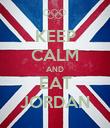 KEEP CALM AND EAT JORDAN - Personalised Poster large