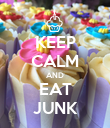 KEEP CALM AND EAT JUNK - Personalised Poster large