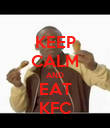 KEEP CALM AND EAT KFC - Personalised Poster large