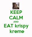 KEEP CALM AND EAT krispy  kreme - Personalised Poster large