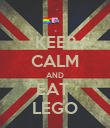 KEEP CALM AND EAT  LEGO - Personalised Poster large
