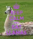 KEEP CALM AND EAT LLAMAS - Personalised Poster large
