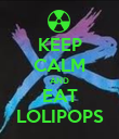 KEEP CALM AND EAT LOLIPOPS - Personalised Poster large
