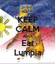 KEEP CALM AND Eat Lumpia - Personalised Poster large