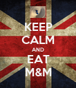 KEEP CALM AND EAT M&M - Personalised Poster large