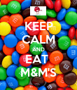 KEEP CALM AND EAT  M&M'S - Personalised Poster large