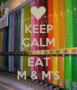 KEEP CALM AND EAT M & M'S - Personalised Poster large