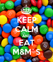 KEEP CALM AND EAT M&M`S - Personalised Poster large